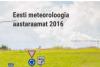 Ilmus Eesti meteoroloogia aastaraamat 2016